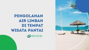 Pengolahan Air Limbah di Tempat Wisata Pantai