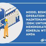 Model Bisnis Operation & Maintenance (O&M) Untuk Meningkatkan Kinerja WTP Anda!